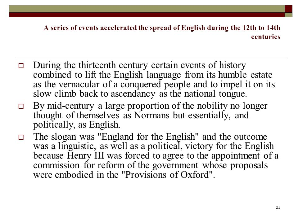 A series of events accelerated the spread of English during the 12th to 14th centuries