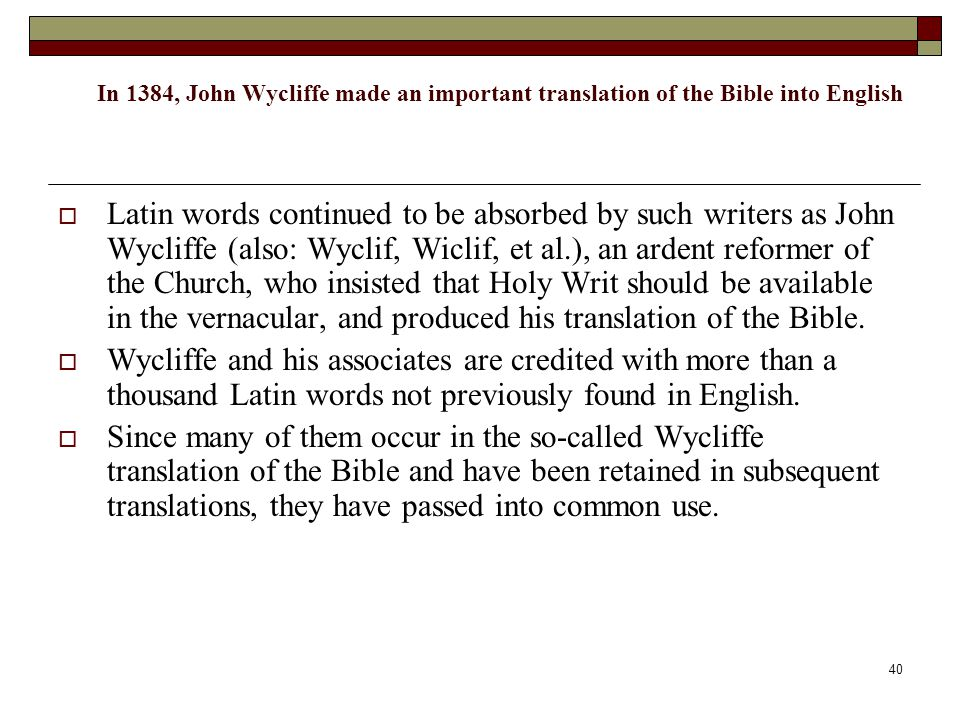 In 1384, John Wycliffe made an important translation of the Bible into English