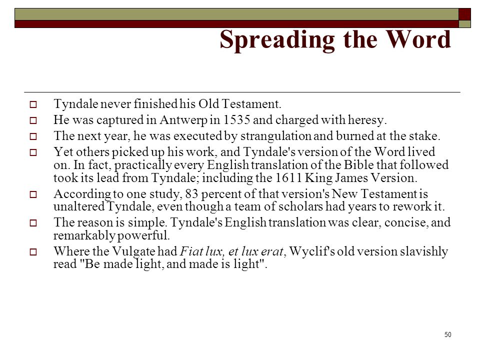 Spreading the Word Tyndale never finished his Old Testament.