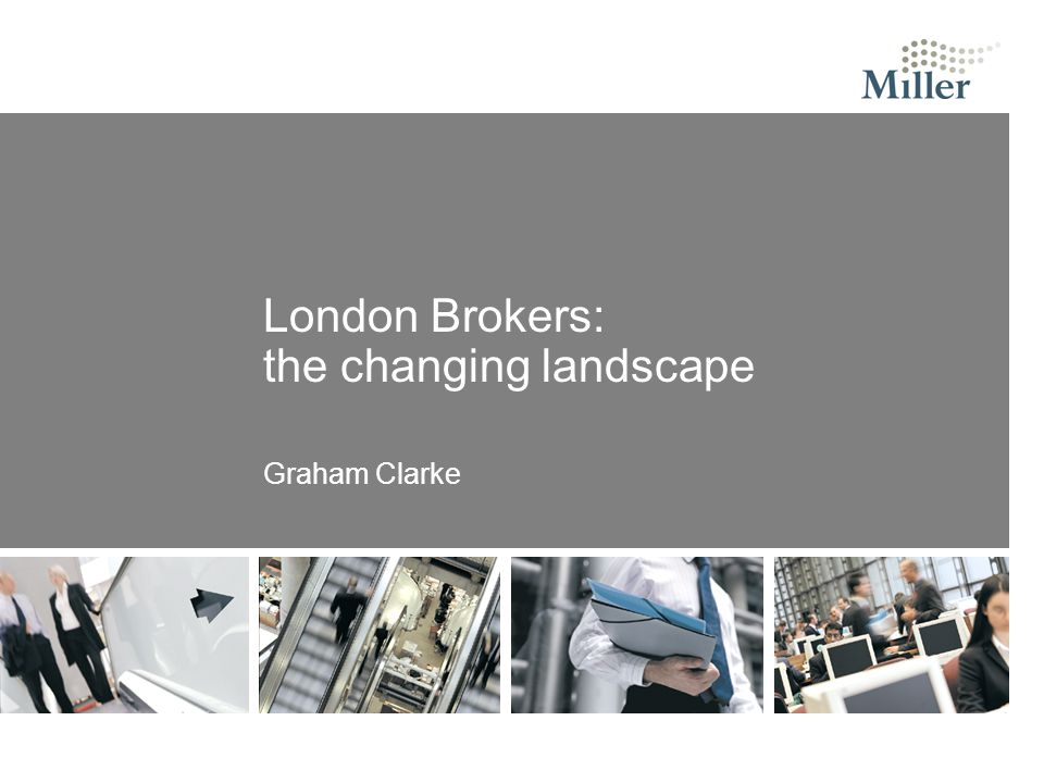 London Brokers: the changing landscape