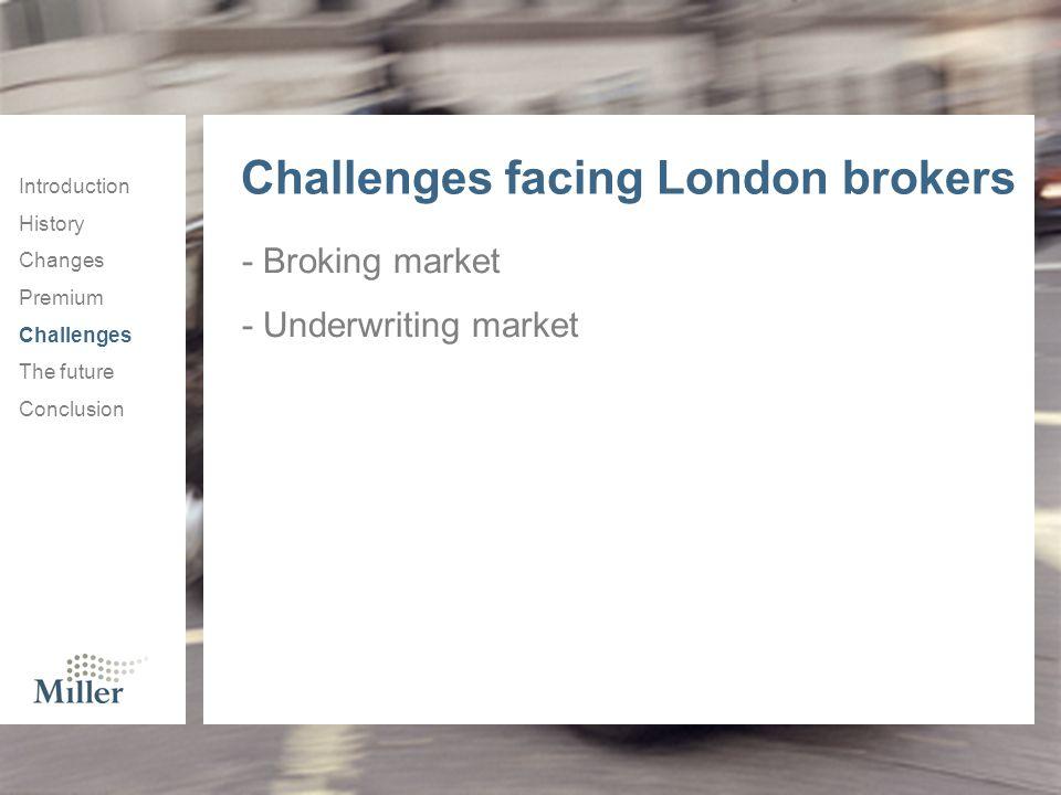 Challenges facing London brokers