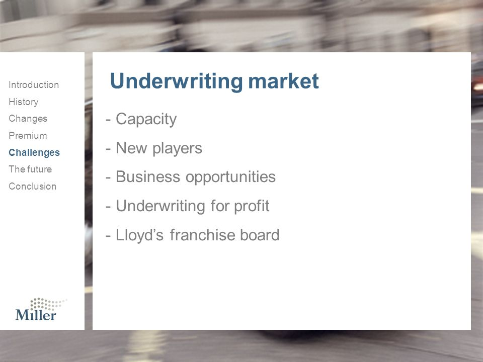 Underwriting market Capacity New players Business opportunities