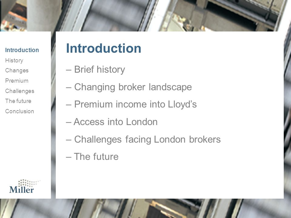 Introduction Brief history Changing broker landscape