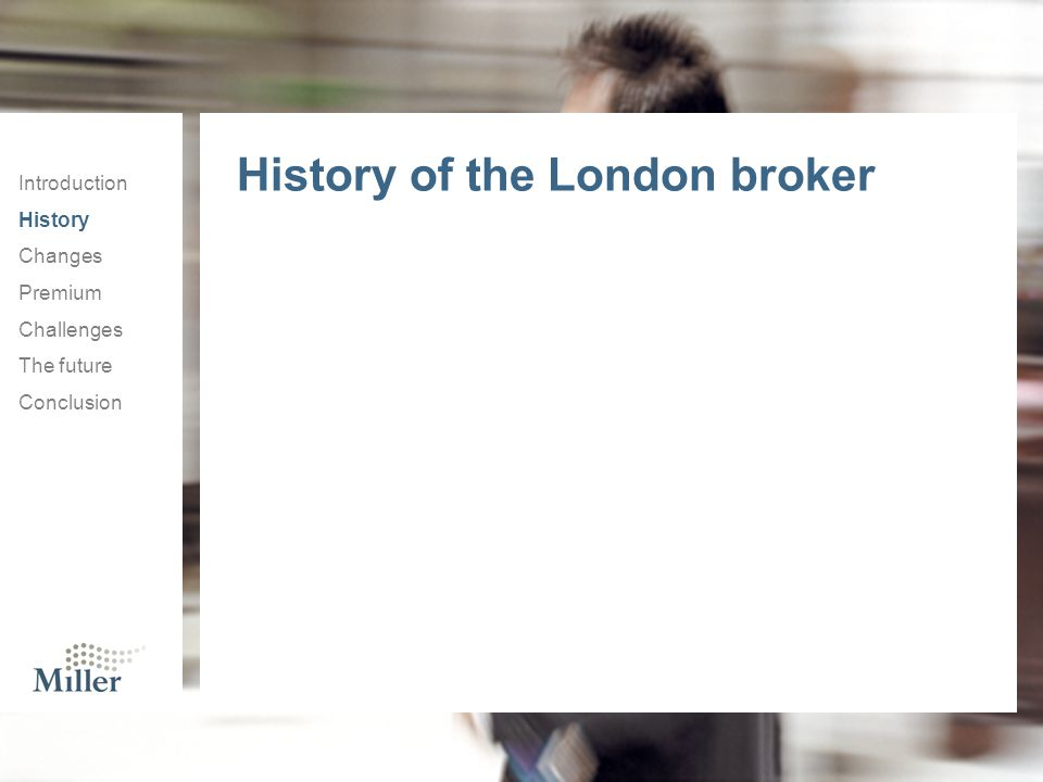 History of the London broker