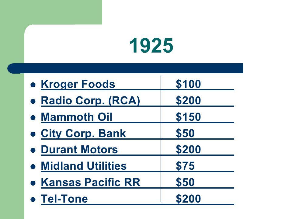 1925 Kroger Foods $100 Radio Corp. (RCA) $200 Mammoth Oil $150