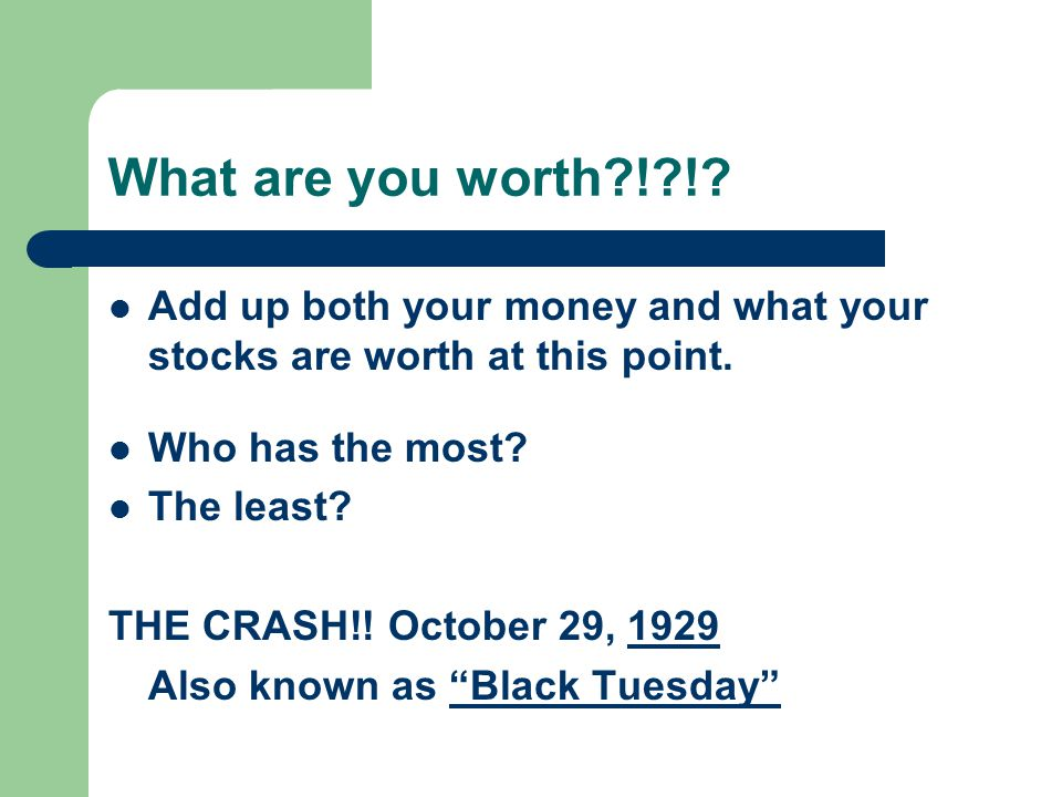 What are you worth ! ! Add up both your money and what your stocks are worth at this point. Who has the most