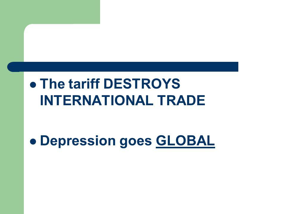 The tariff DESTROYS INTERNATIONAL TRADE