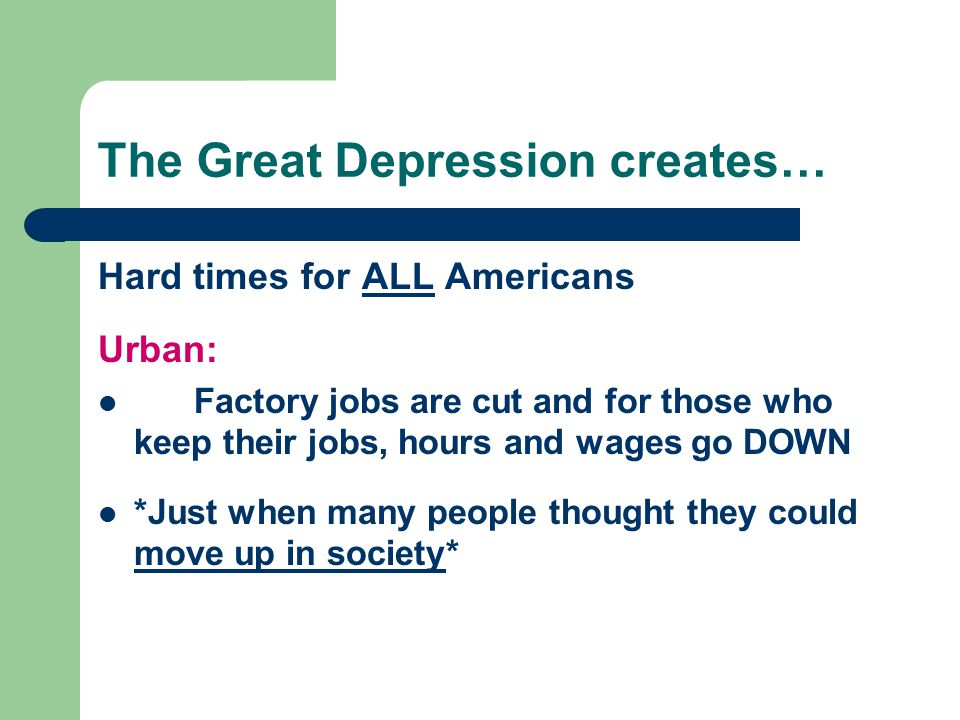 The Great Depression creates…