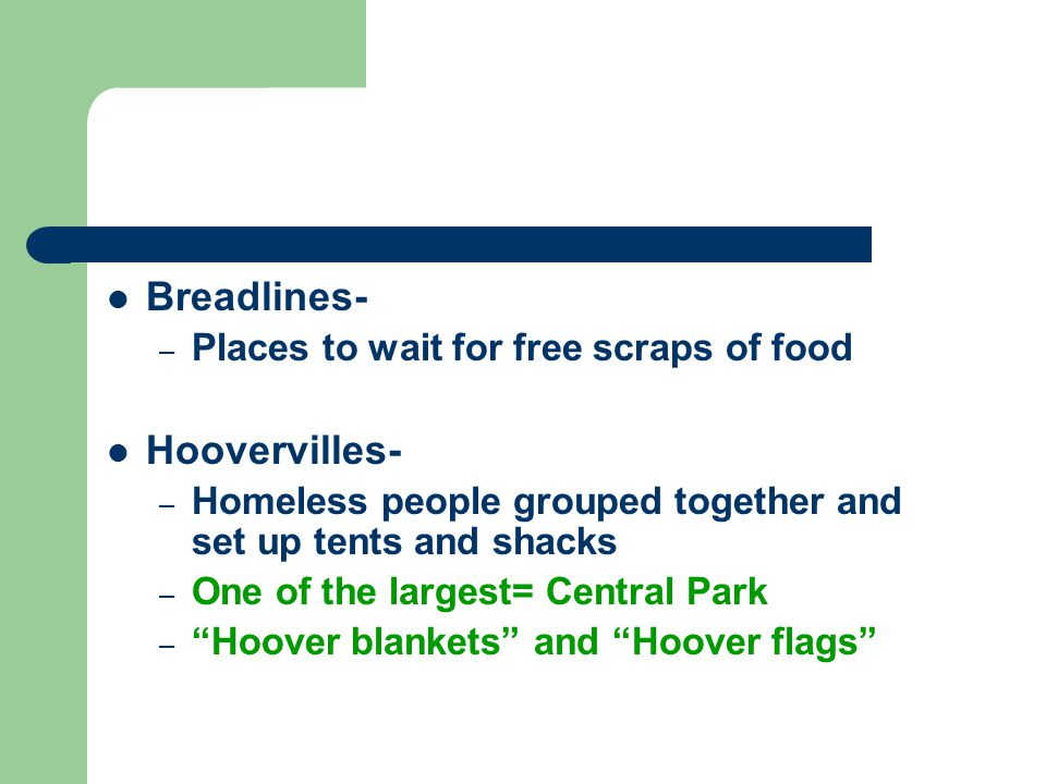 Breadlines- Hoovervilles- Places to wait for free scraps of food