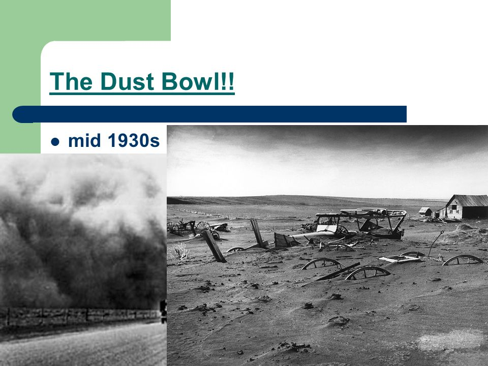 The Dust Bowl!! mid 1930s