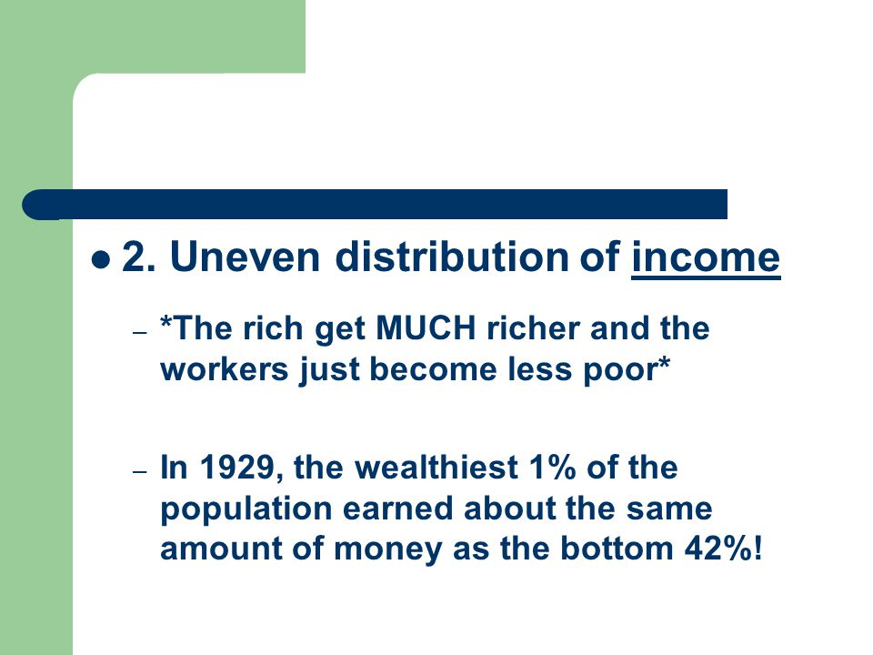 2. Uneven distribution of income