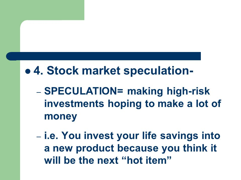 4. Stock market speculation-