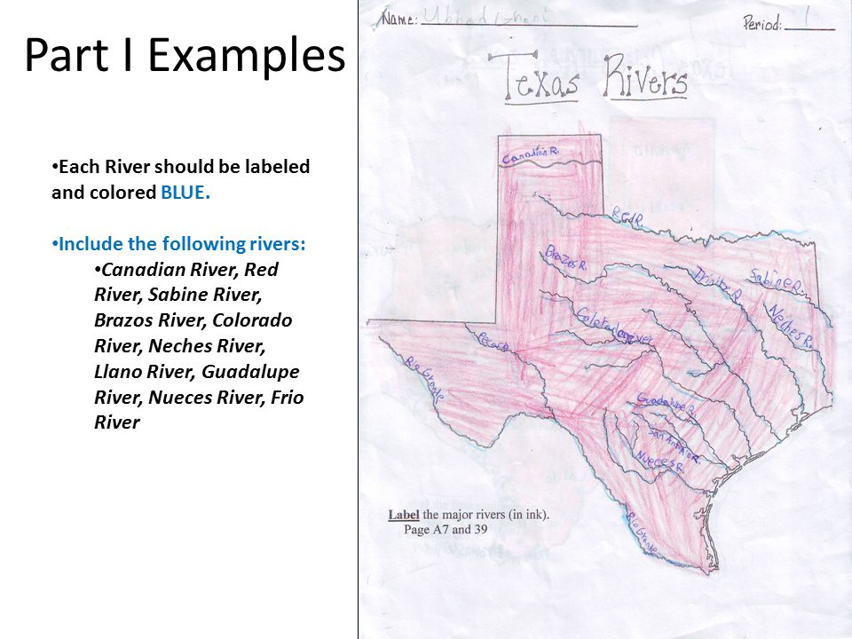 Part I Examples Each River should be labeled and colored BLUE.