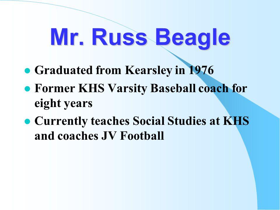 Mr. Russ Beagle Graduated from Kearsley in 1976