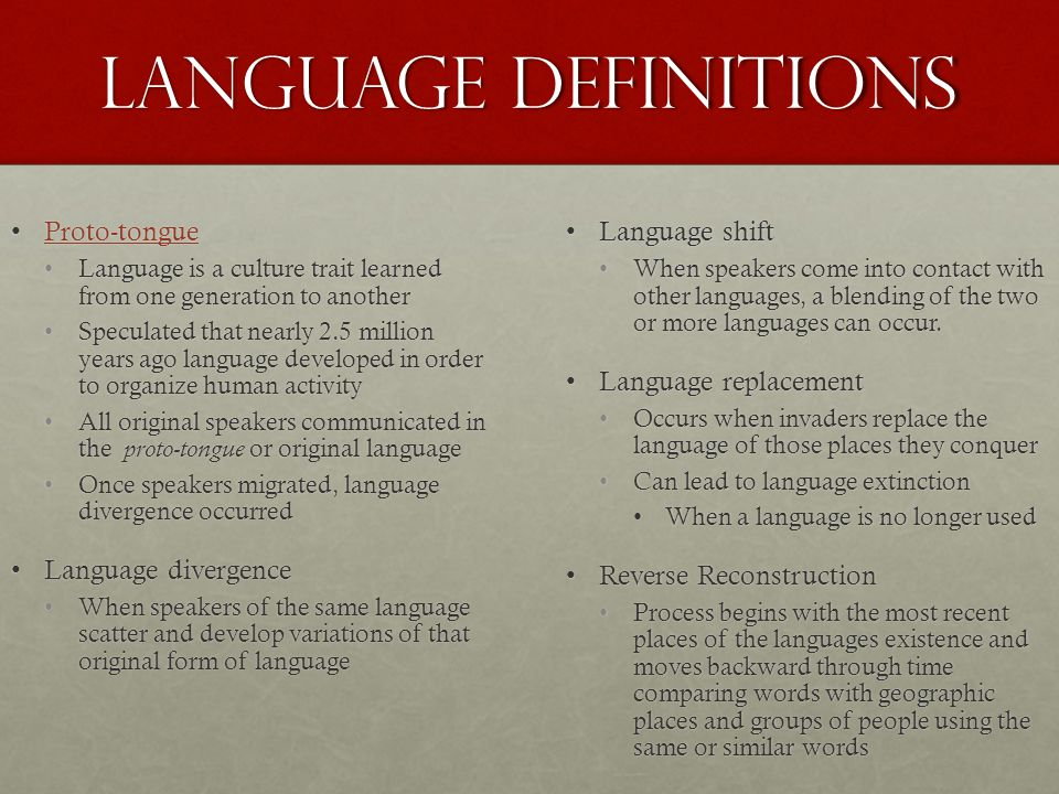 Language Definitions Proto-tongue Language divergence Language shift
