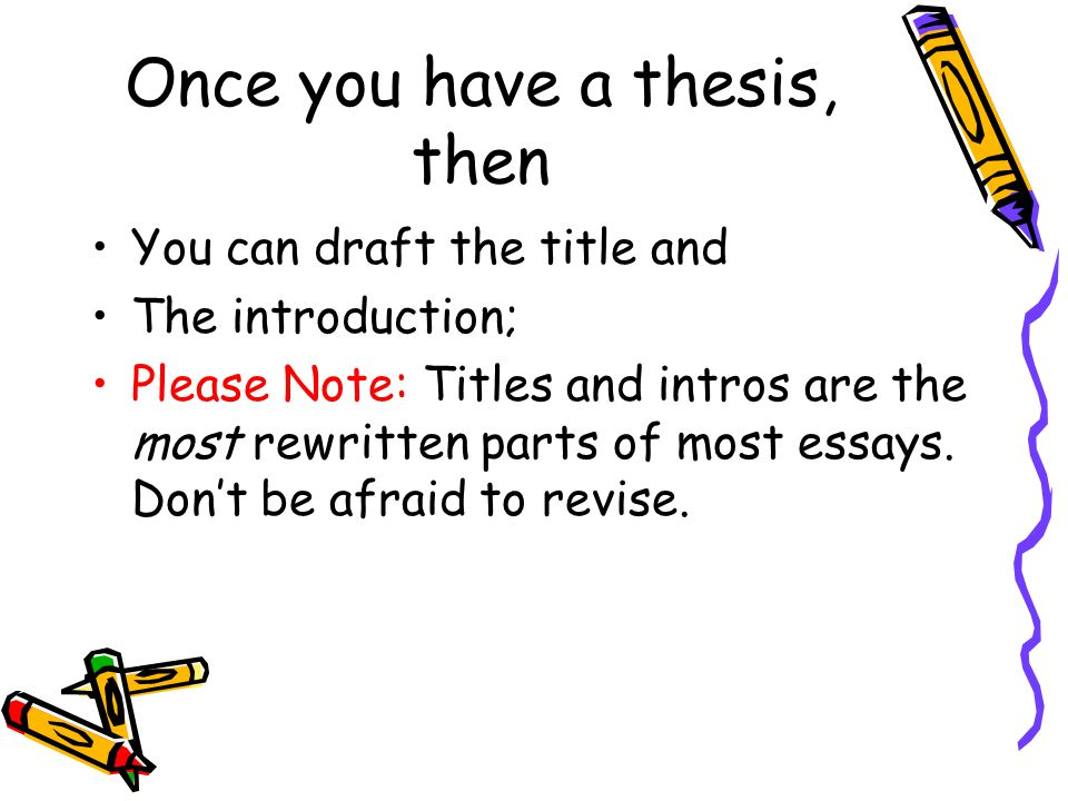 Once you have a thesis, then