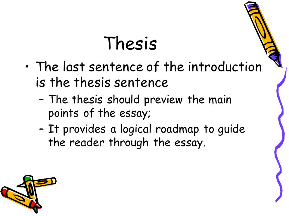 thesis sentence in introduction Not only does the introduction contain your thesis statement, but it provides the  initial  for a thesis-driven paper, provide an overview of your basic argument.
