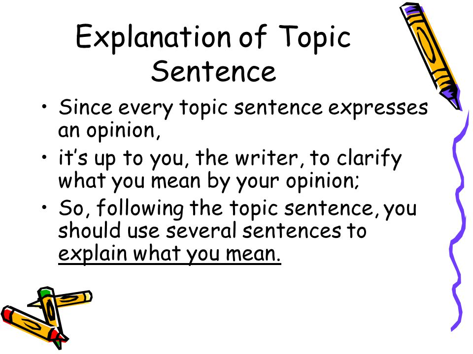 Explanation of Topic Sentence