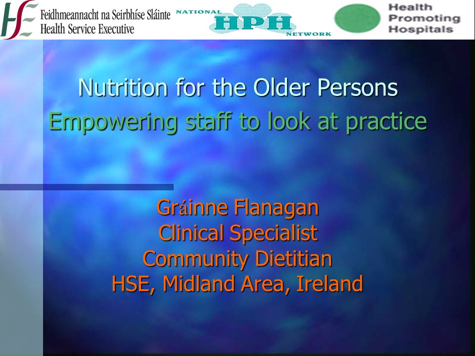 Nutrition for the Older Persons Empowering staff to look at practice