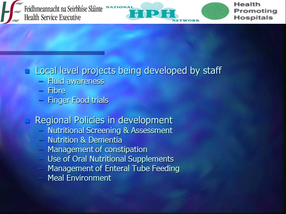 Local level projects being developed by staff