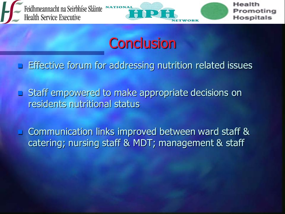 Conclusion Effective forum for addressing nutrition related issues