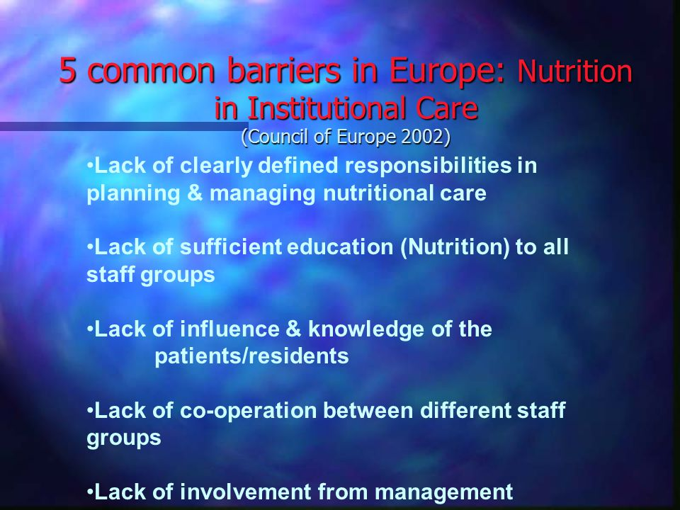 5 common barriers in Europe: Nutrition in Institutional Care (Council of Europe 2002)