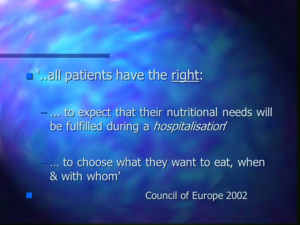 '..all patients have the right: