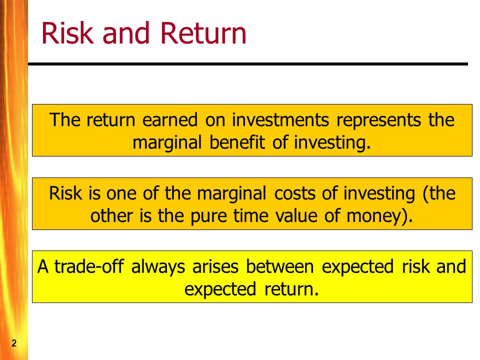 A trade-off always arises between expected risk and expected return.