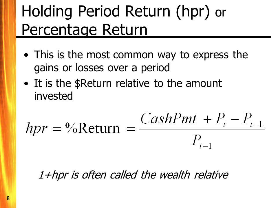 Holding Period Return (hpr) or Percentage Return