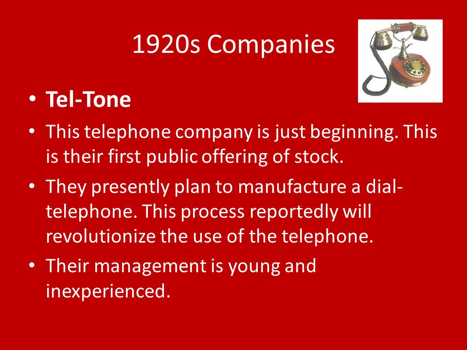 1920s Companies Tel-Tone. This telephone company is just beginning. This is their first public offering of stock.