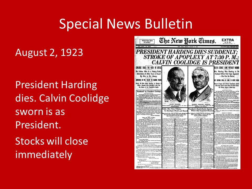 Special News Bulletin August 2, 1923 President Harding dies.