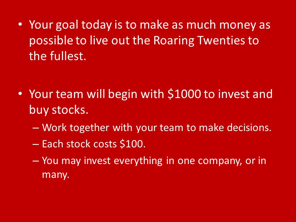 Your team will begin with $1000 to invest and buy stocks.