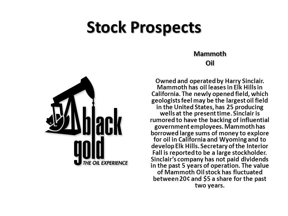 Stock Prospects Mammoth Oil