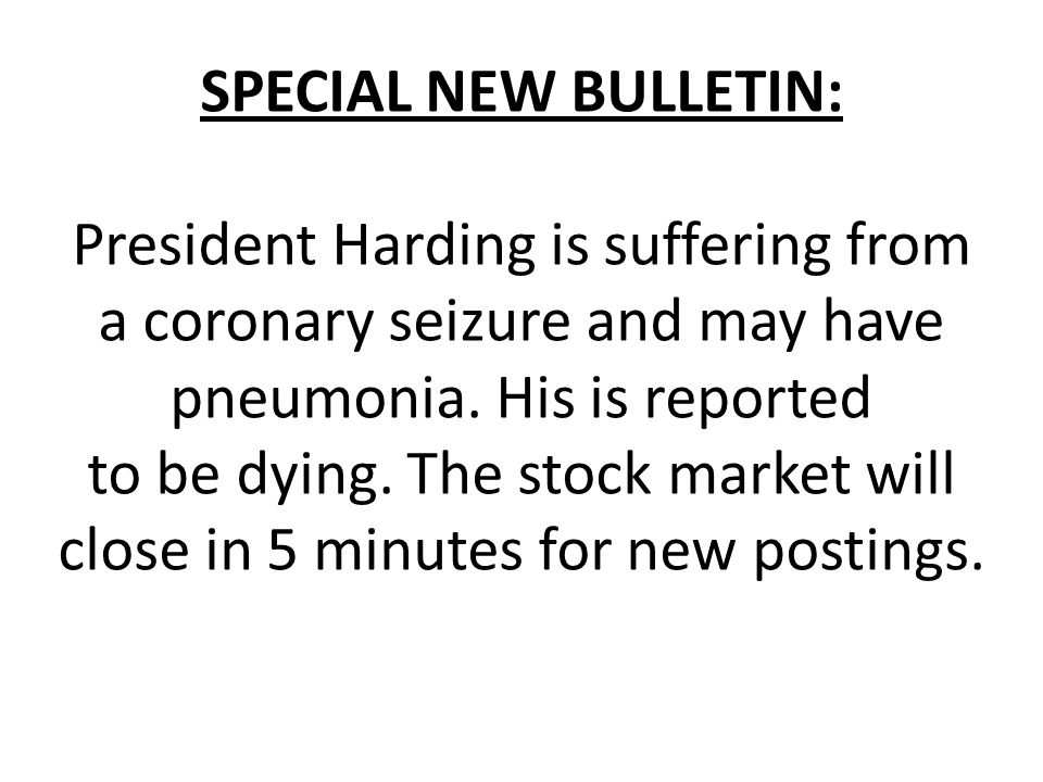 SPECIAL NEW BULLETIN: President Harding is suffering from a coronary seizure and may have pneumonia. His is reported.