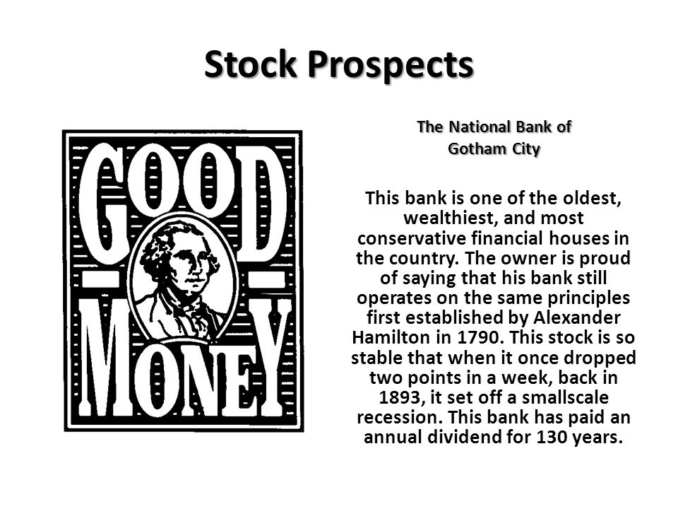 Stock Prospects The National Bank of. Gotham City.