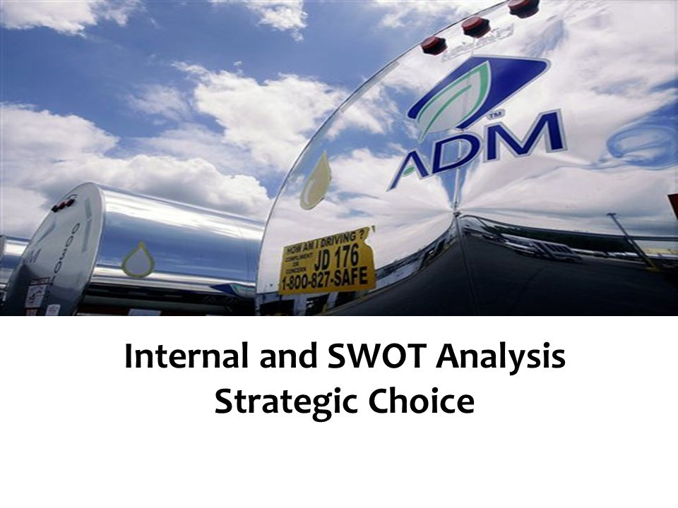 Internal and SWOT Analysis Strategic Choice