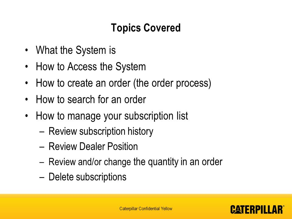 How to Access the System How to create an order (the order process)
