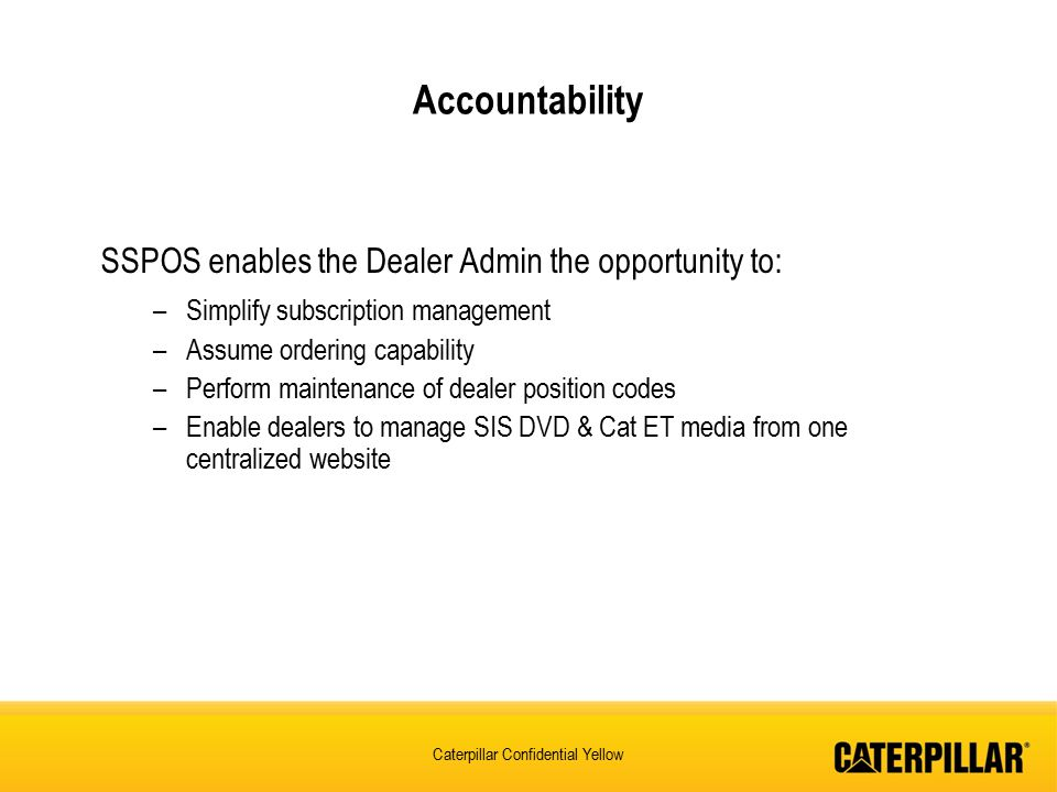 Accountability SSPOS enables the Dealer Admin the opportunity to: