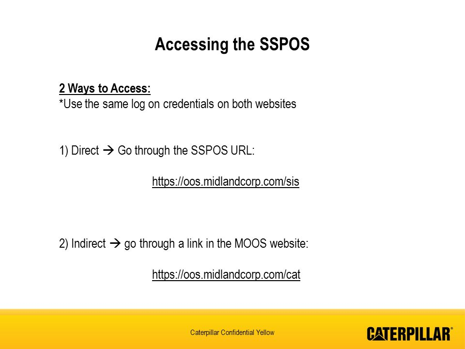 Accessing the SSPOS 2 Ways to Access: