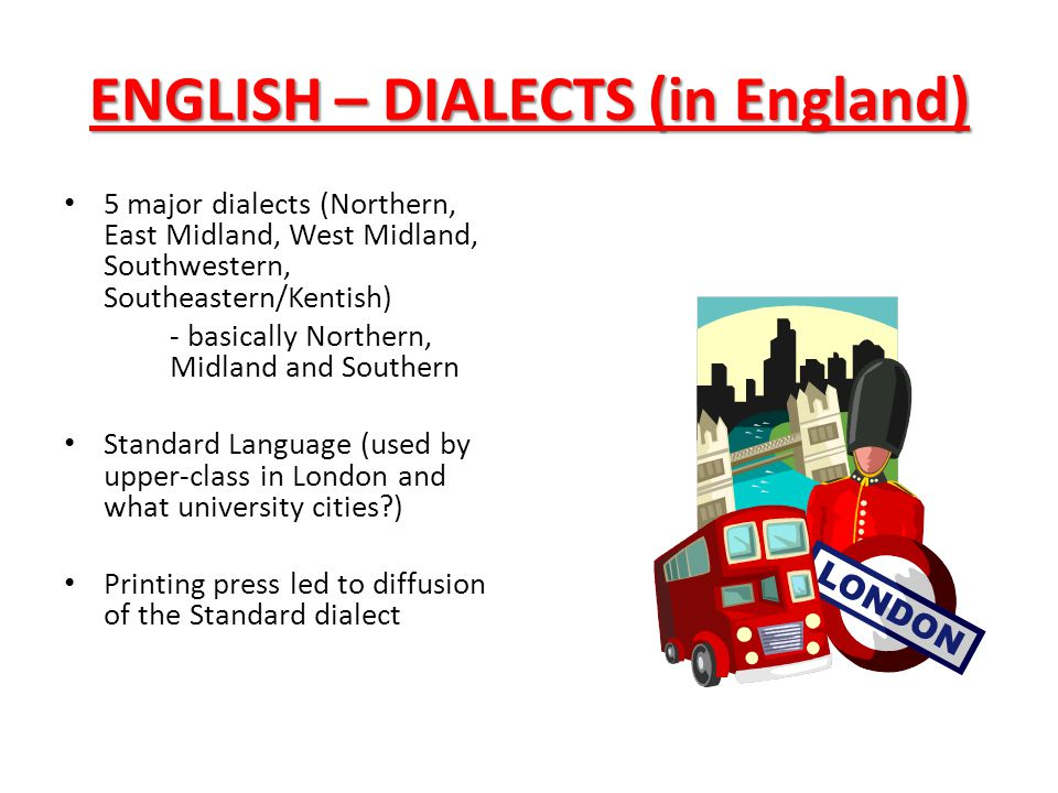 ENGLISH – DIALECTS (in England)