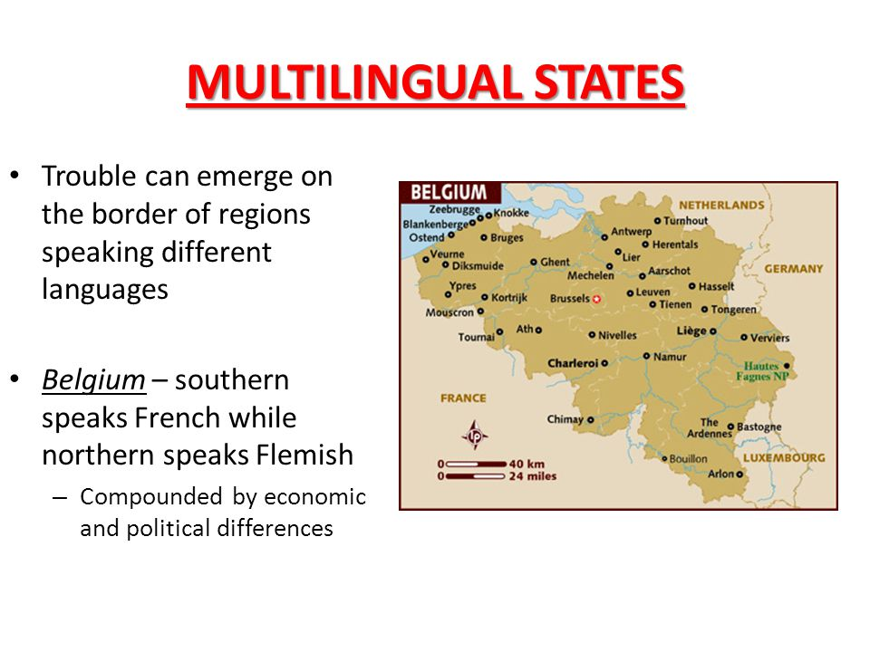 MULTILINGUAL STATES Trouble can emerge on the border of regions speaking different languages.