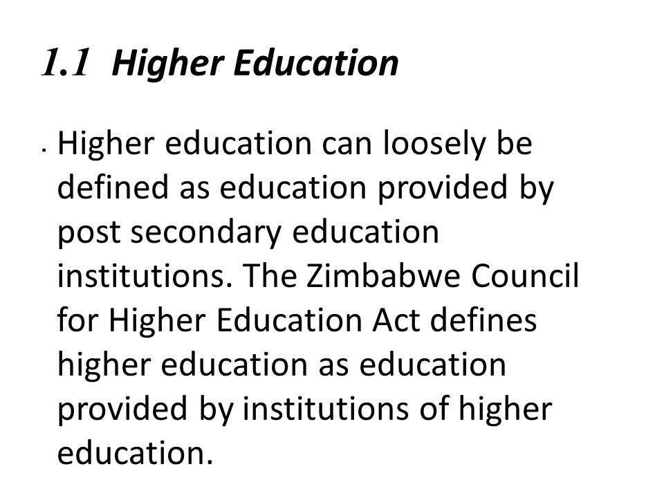 1.1 Higher Education .