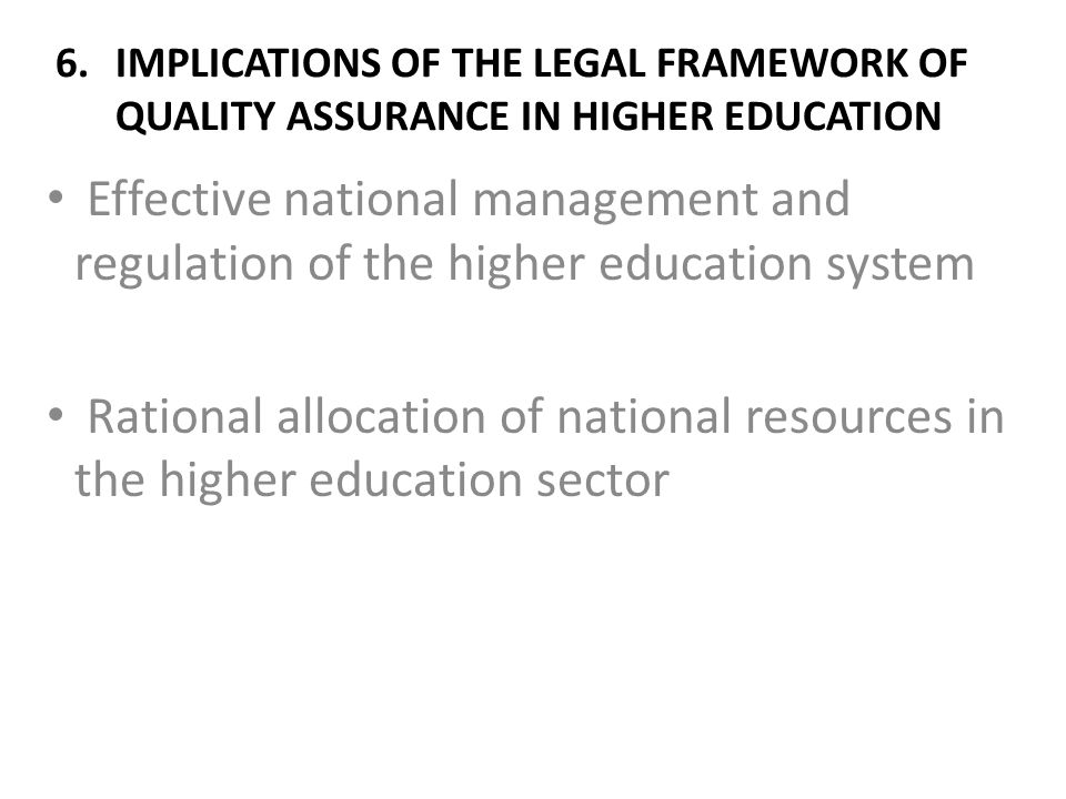 IMPLICATIONS OF THE LEGAL FRAMEWORK OF QUALITY ASSURANCE IN HIGHER EDUCATION