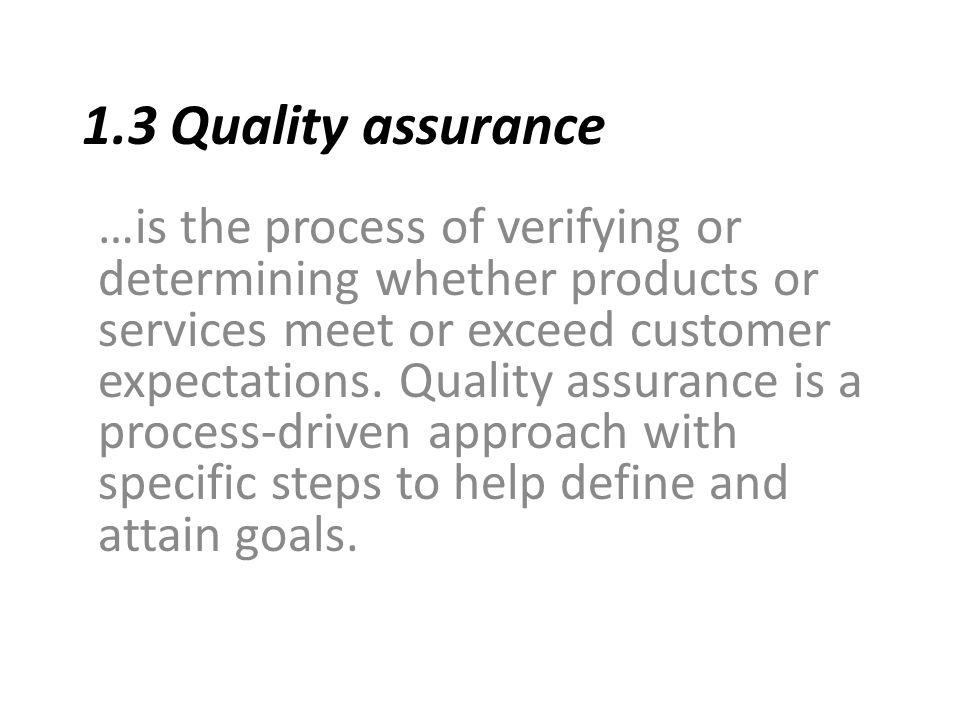 1.3 Quality assurance