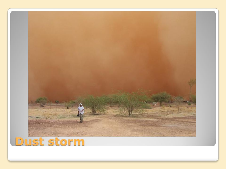 As the wall of dust gets closer, you can't see anything.