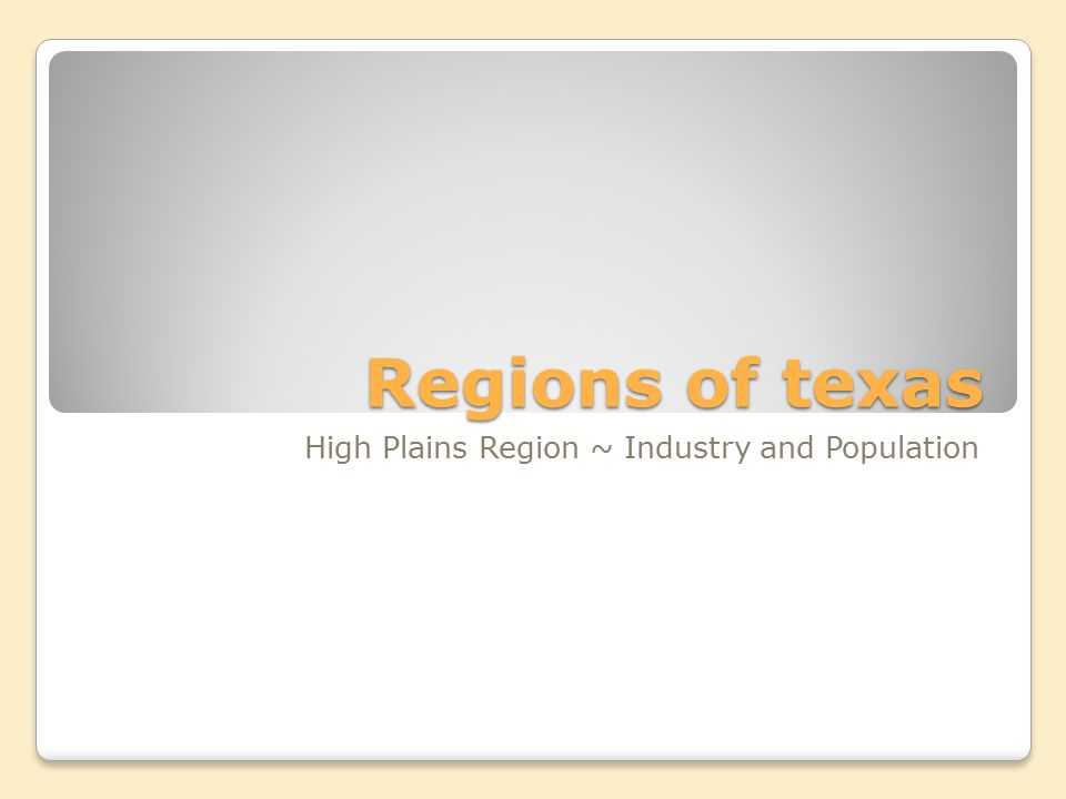 High Plains Region ~ Industry and Population