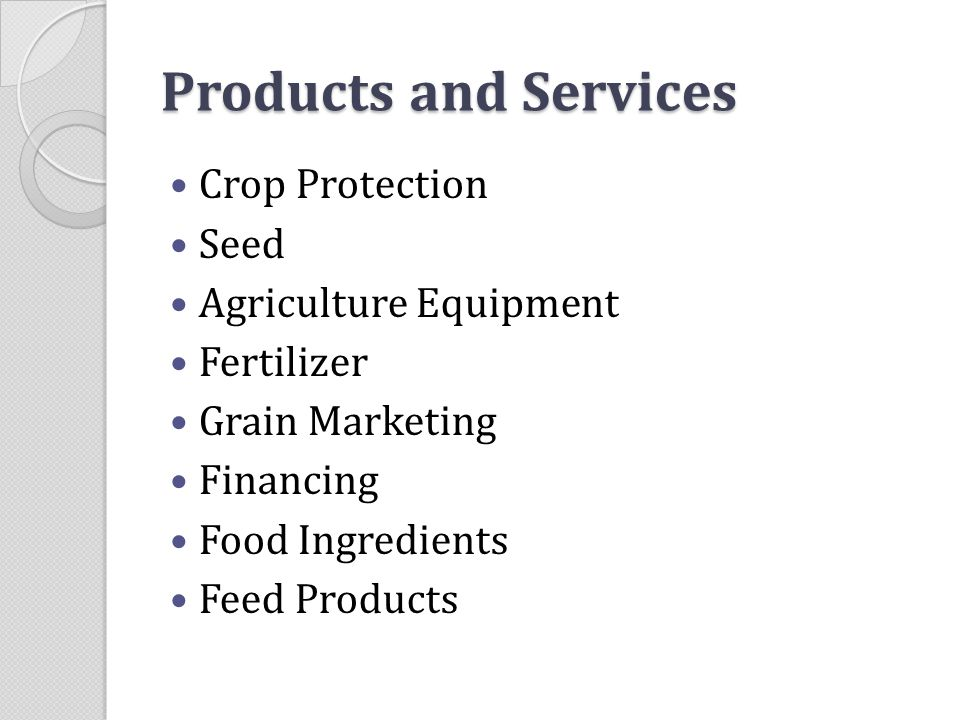 Products and Services Crop Protection Seed Agriculture Equipment