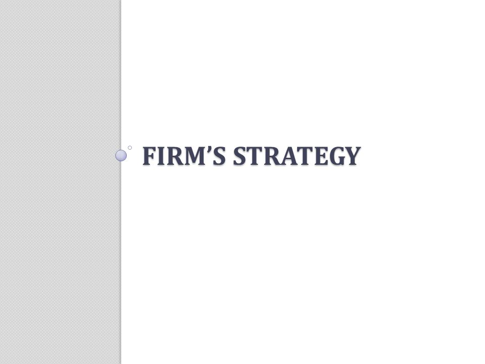 Firm's strategy