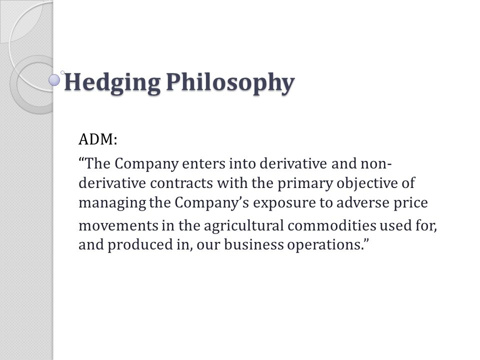 Hedging Philosophy ADM: