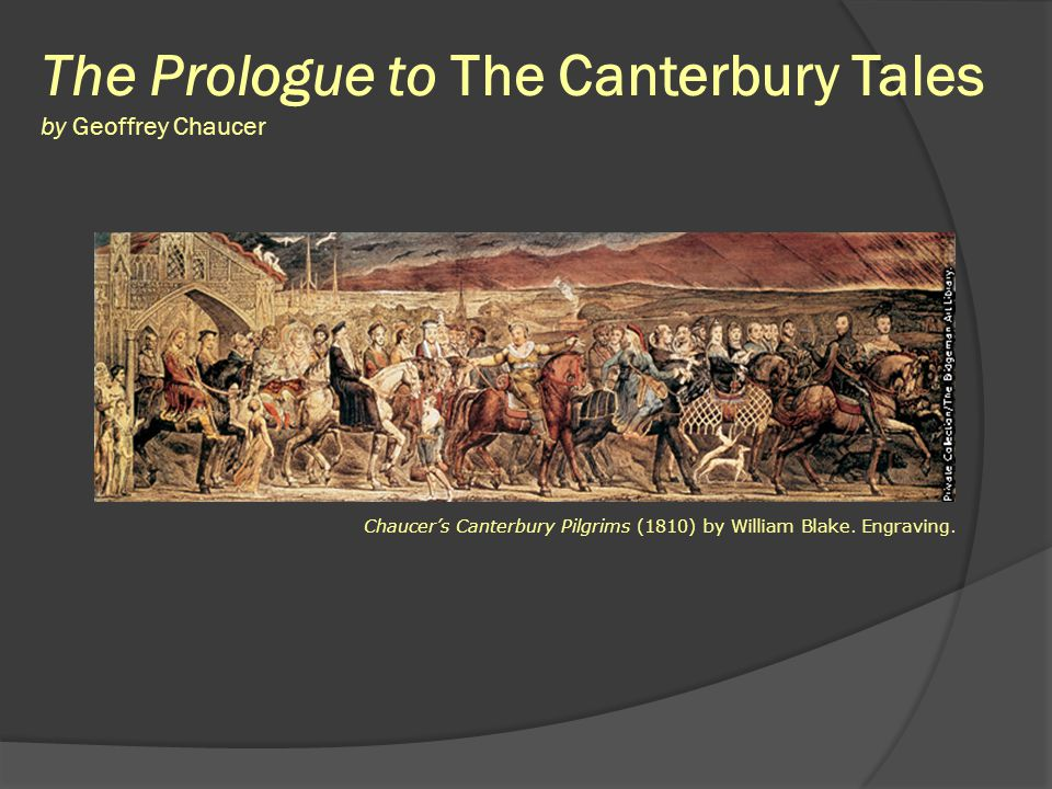 humor of the prologue in canterbury tales The canterbury tales the wife of bath and her tale 2 the wife of bath's tale humor like the miller's moreover, the prologue is about three times as long as the prologue to the wife of bath's tale.